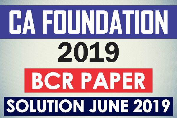 CA foundation BCR paper solution : June 2019 cover