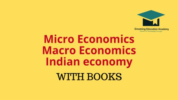 Economics : Micro, Macro and Indian economy (With books) Course code: 108